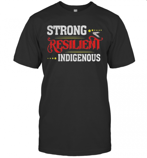 Strong Resilient Indigenous T-Shirt Classic Men's T-shirt