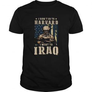 Veteran i didnt go to harvard i went to iraq american flag independence day  Unisex