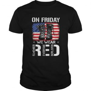Veteran on friday we wear red remember everyone deployed american flag independence day  Unisex