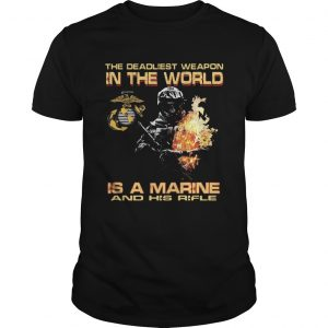Veteran the deadliest weapon in the world is a marine and his rifle  Unisex