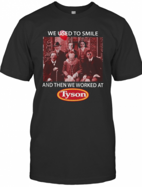 We Used To Smile And Then We Worked At Tyson Horror Character T-Shirt