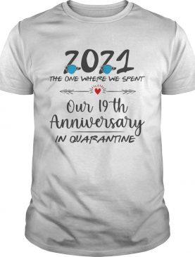 19th Wedding Anniversary Couples Him Her Quarantined 2021 shirt