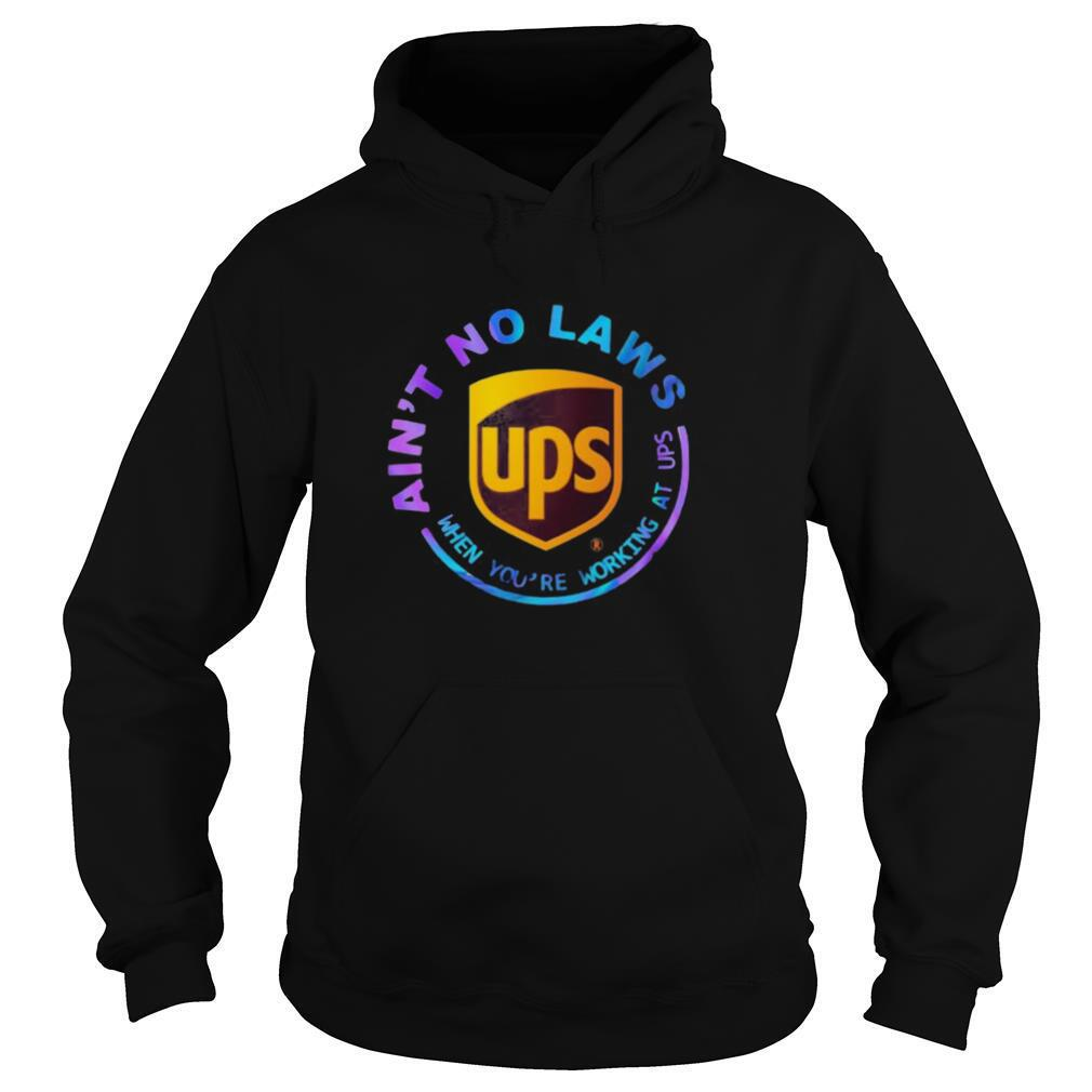Ain't no laws when you're working at ups s Tank topAin't no laws when you're working at ups shirt