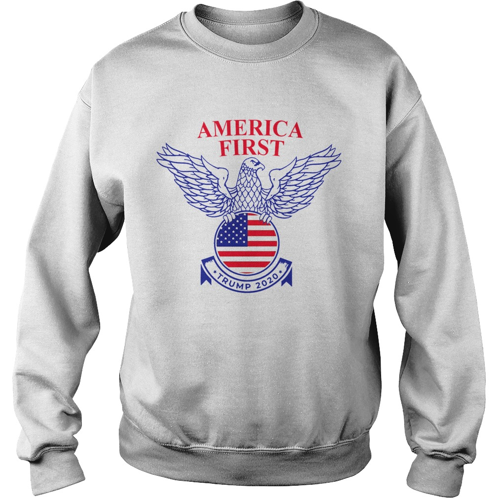 America First 2020  Sweatshirt