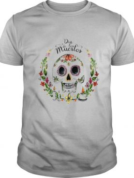 Dia De Los Muertos Sugar Skull Happy Holiday shirt