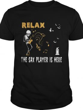 Halloween Skeleton Relax the sax player is here shirt