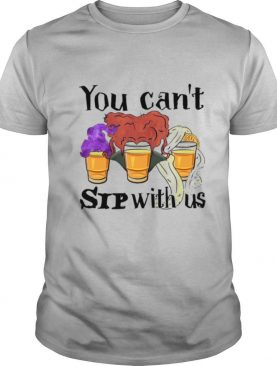Hocus Pocus You Can't Sip With Us shirt