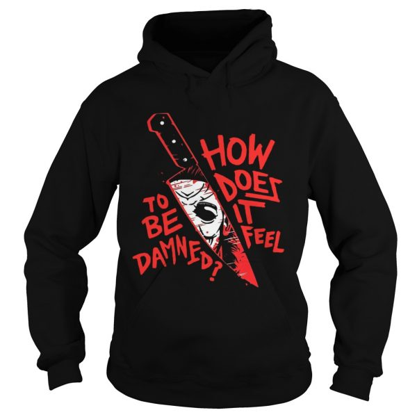How To Does Be It Damned Feel  Hoodie