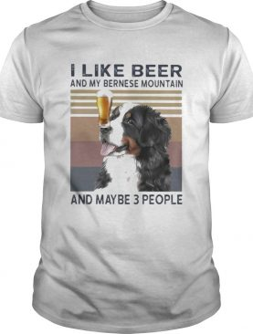 I like beer and my bernese mountain and maybe 3 people vintage retro shirt