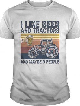 I like beer and tractors and maybe 3 people vintage retro shirt
