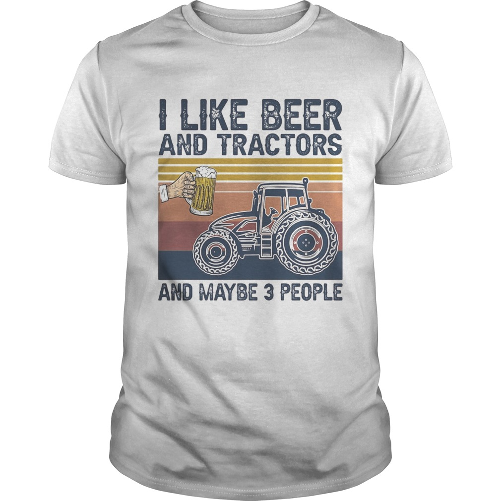 I like beer and tractors and maybe 3 people vintage retro  Unisex