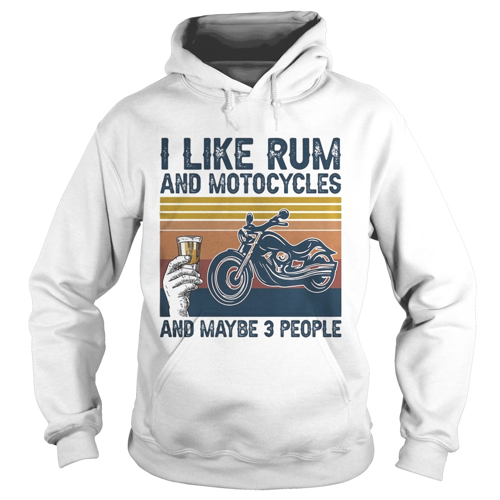 I like rum and motorcycles and maybe 3 people vintage retro  Hoodie