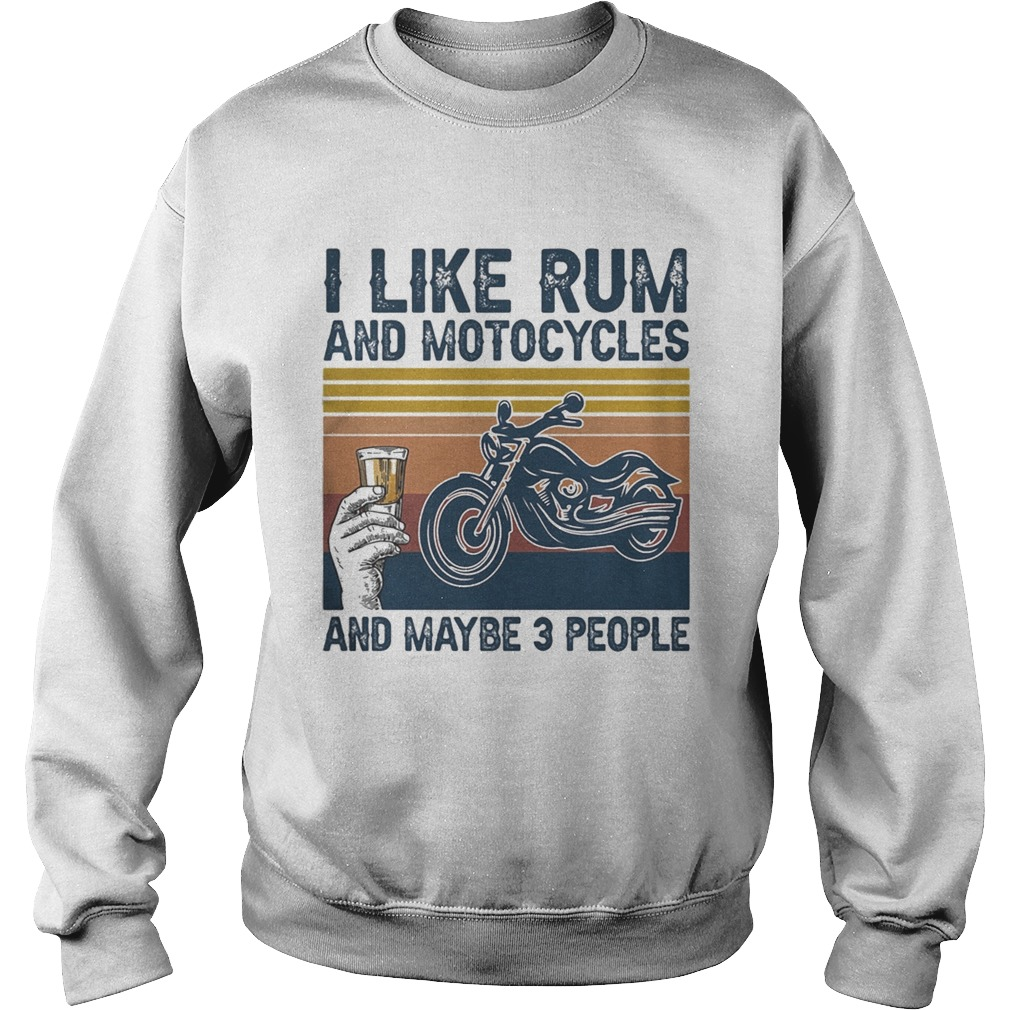 I like rum and motorcycles and maybe 3 people vintage retro  Sweatshirt