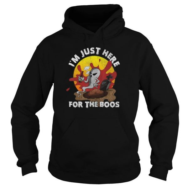 Im Just Here For The Boos Halloween shirt
