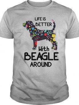 Like Is Better With Beagle Around shirt