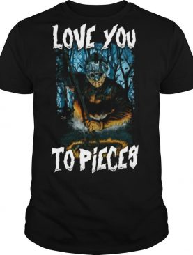 Michael Myers Love You To Pieces Halloween shirt
