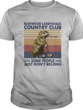 Mouse golf bushwood caddyshack country club some people just don't belong vintage retro shirt
