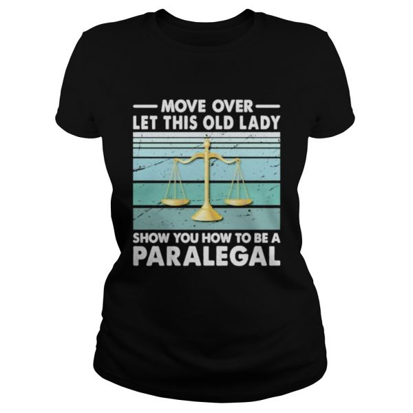 Move Over Let This Old Man Show You How To Be A Paralegal Vintage Retro  Classic Ladies