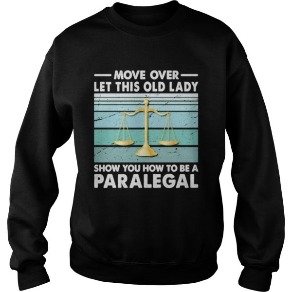 Move Over Let This Old Man Show You How To Be A Paralegal Vintage Retro  Sweatshirt