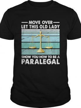 Move Over Let This Old Man Show You How To Be A Paralegal Vintage Retro shirt