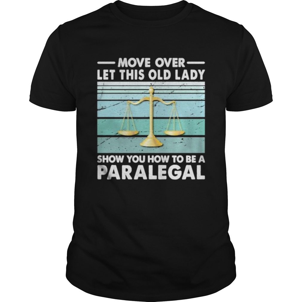 Move Over Let This Old Man Show You How To Be A Paralegal Vintage Retro  Unisex