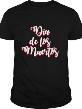 Muertos Mexican Holiday shirt