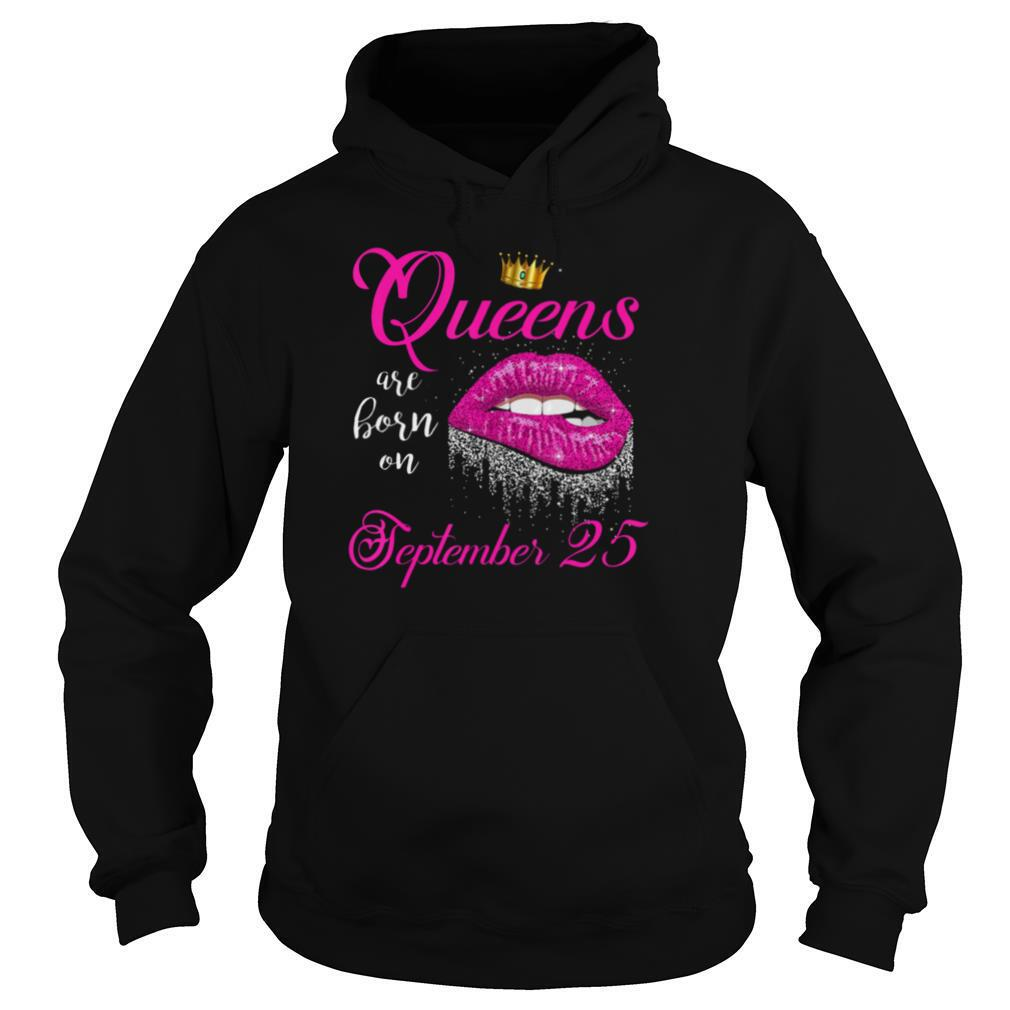 Queens Are Born On September 25 shirt
