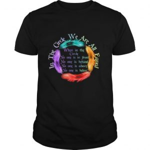 The Circle Has Healing Power In The Circle We Are All Equal 2020 shirt