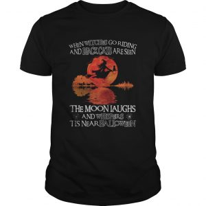 When witches go riding and black cats are seen the moon laughs and whispers tis near halloween rive Unisex
