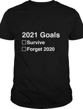 2021 goals funny new year's 2021 new year's eve shirt