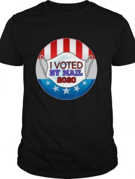 I voted by mail with a mask quarantine vote shirt