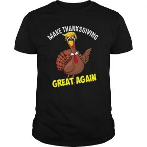 Make Thanksgiving Great Again shirt