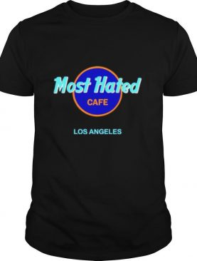 Most hated cafe Los Angeles shirt