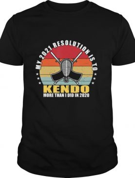 My 2021 Resolution is to Kendo more than 2020 shirt