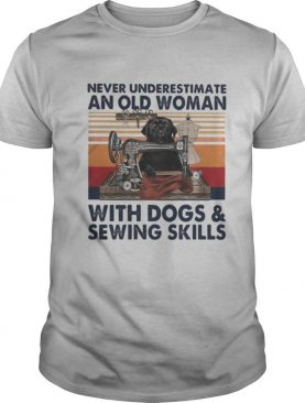 Never underestimate an old woman with dachshund dogs and sewing skills vintage retro shirt