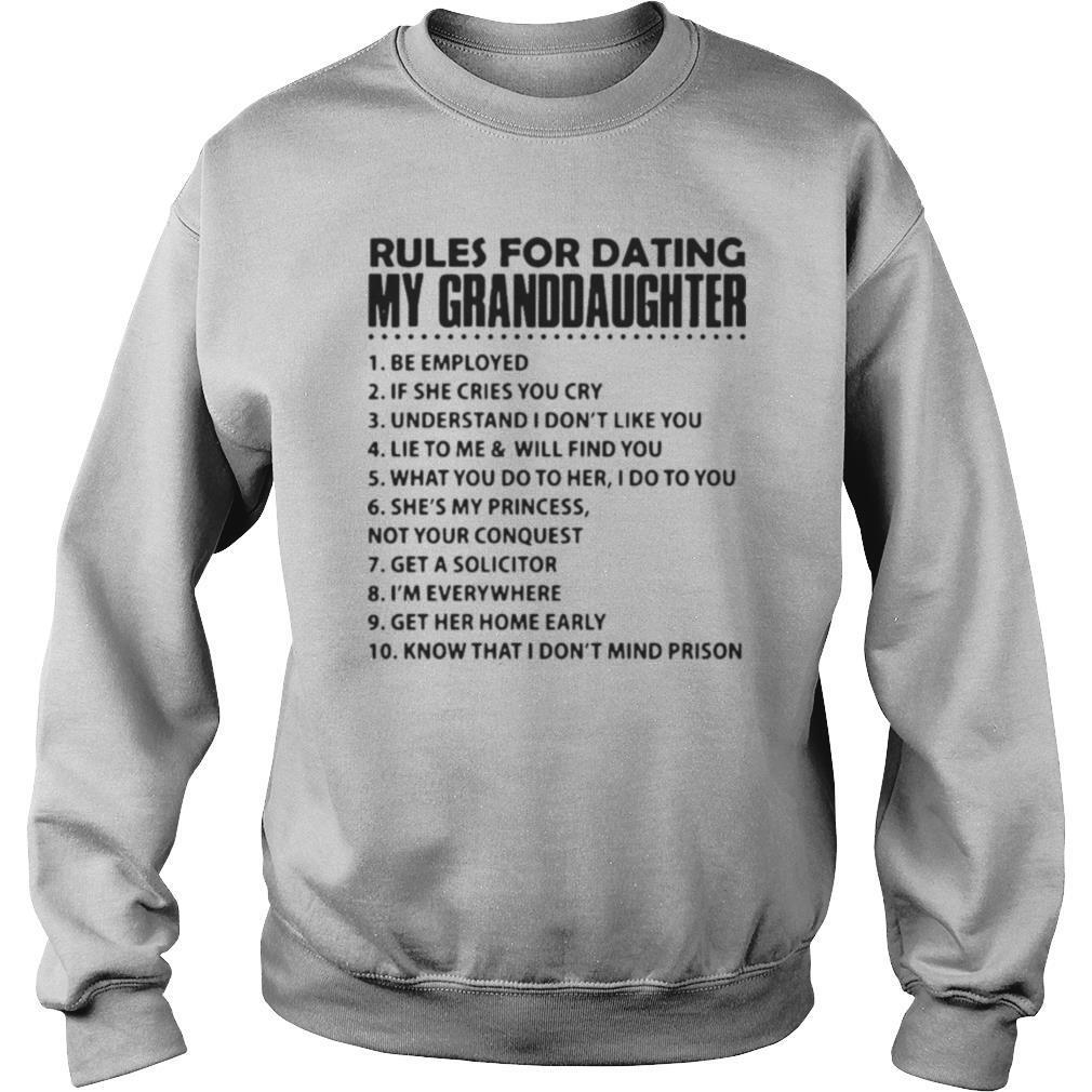 Rules For Dating My Granddaughter 1 Be Employed shirt