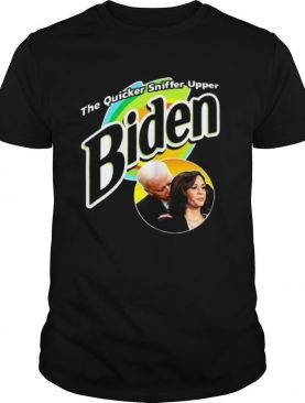 The Quicker Sniffer Upper Biden shirt