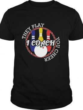 They Play I Coach You Cheer shirt