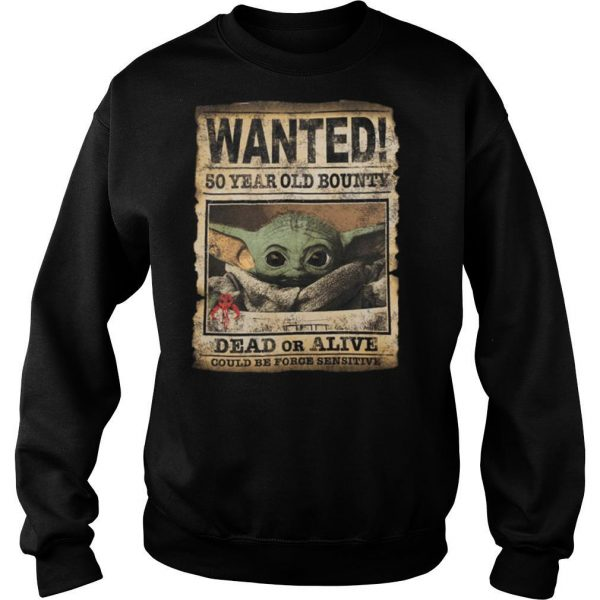 Wanted 50 Year Old Bounty Dead Or Alive Could Be Force Sensitive shirt