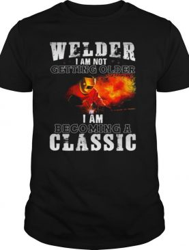 Welder I am not getting older I am becoming a classic shirt