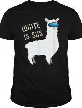 White Is Sus Llama Among Alpaca Us shirt