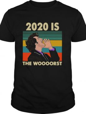 2020 Is The Woooorst Vintage shirt