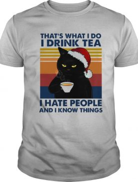 Black Cat Santa Thats What I Do I Drink Tea I Hate People And I Know Things Vintage shirt