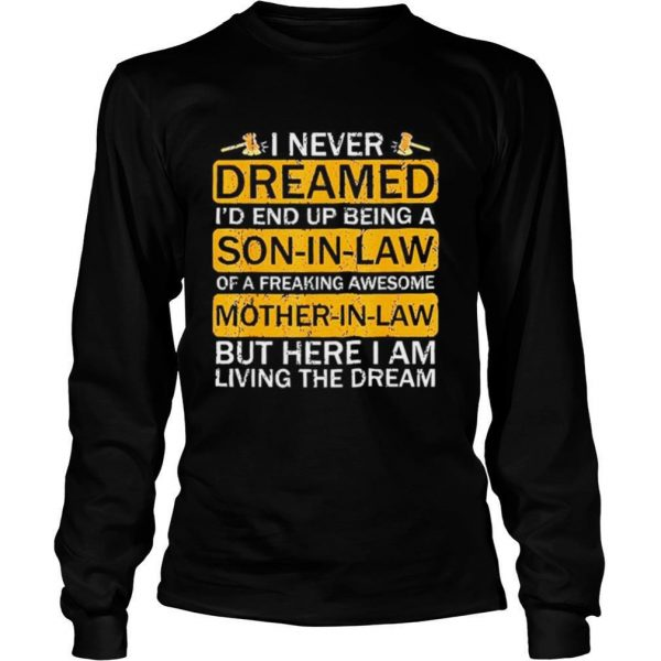 I Never Dreamed I'd End Up Being A Son In Law Awesome shirt