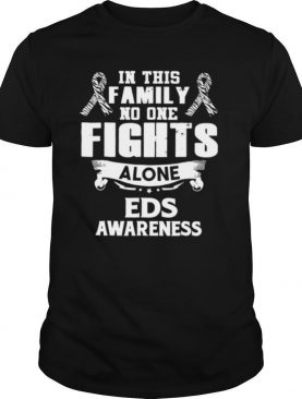 IN THIS FAMILY NO ONE FIGHTS ALONE EDS AWARENESS shirt