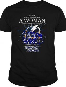Never Underestimate A Woman Who Understands Hockey And Loves Tampa Bay Lighting shirt