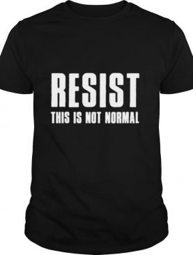 Resist This Is Not Normal Trump United States Democracy shirt