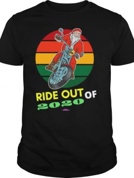 Ride Out Of 2020 Santa Riding Motorcycle Christmas 2020 Vintage Retro shirt