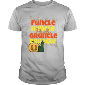 Thankful For My Huncle Uncle Gruncle Druncle Family Pumpkin Halloween shirt