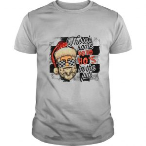 There's Some Ho Ho Ho's In The Pits shirt